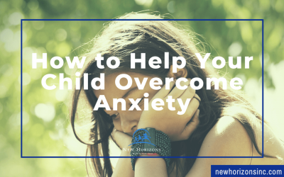 How to Help Your Child Overcome Anxiety