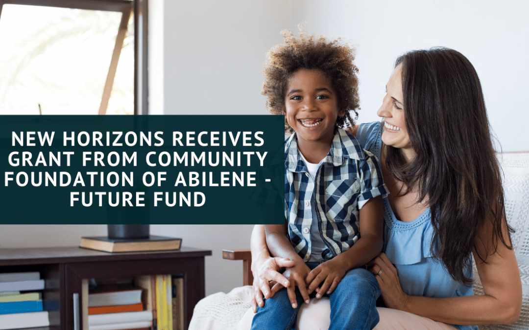 New Horizons Receives Grant from Future Fund at Community Foundation of Abilene