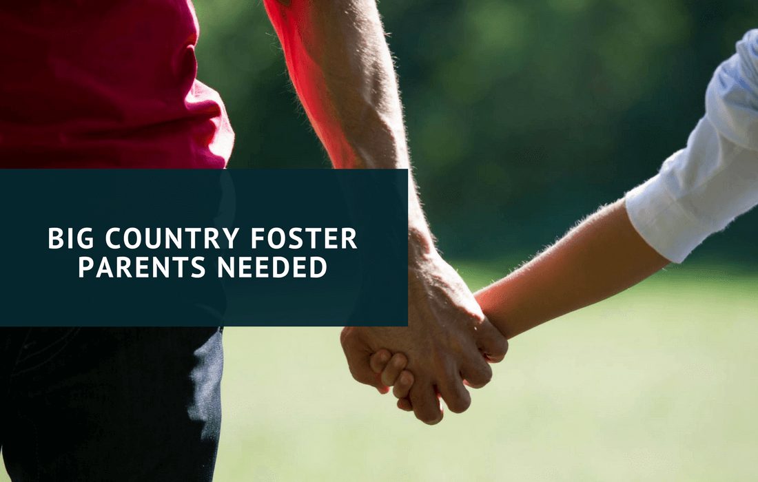 Big Country Foster Parents Needed