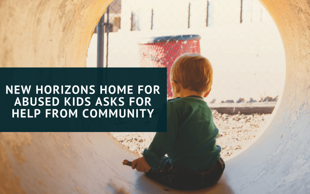 New Horizons Home for Abused Kids Asks for Help from Community