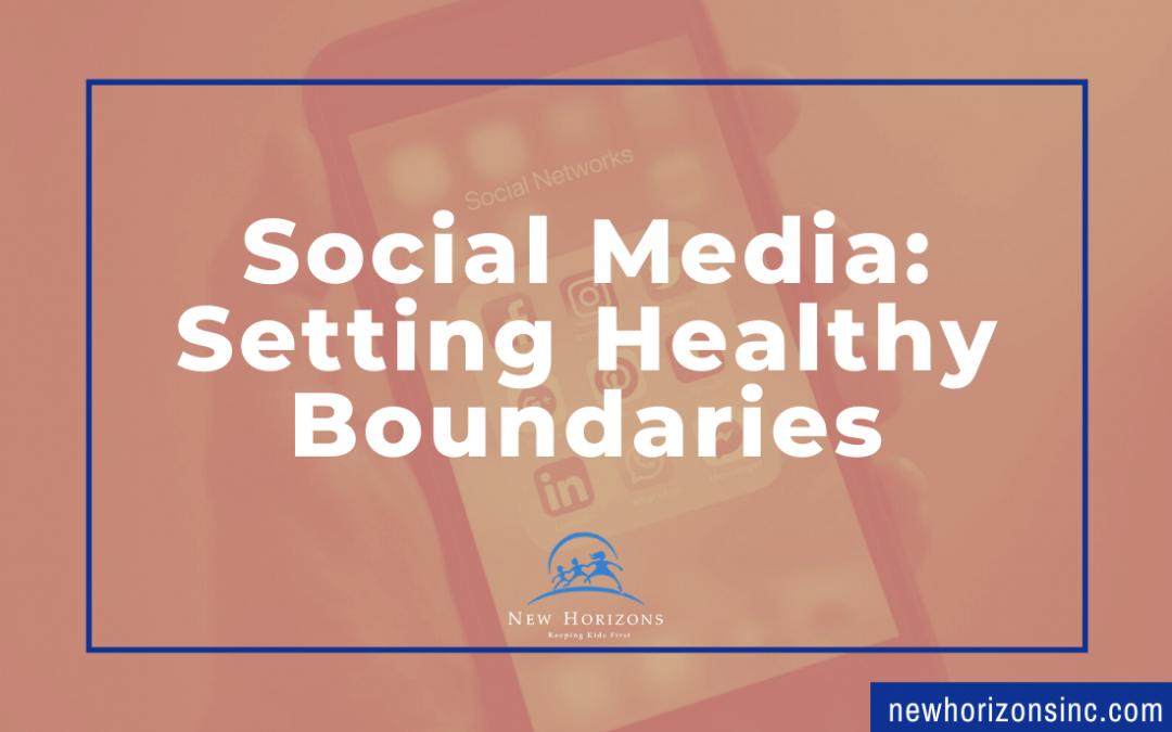 Social Media: Setting Healthy Boundaries